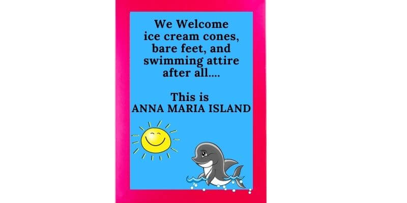 Bare feet and ice cream sign ~ We welcome ice cream cones, bare feet and swimming attire after all.... This is Anna Maria Island