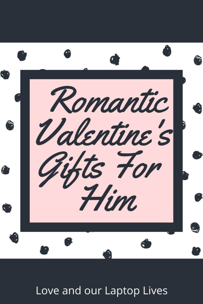 Romantic Valentine's Day gifts for him