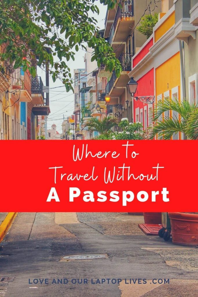 Downtown Puerto Rico, Traveling without a Passport