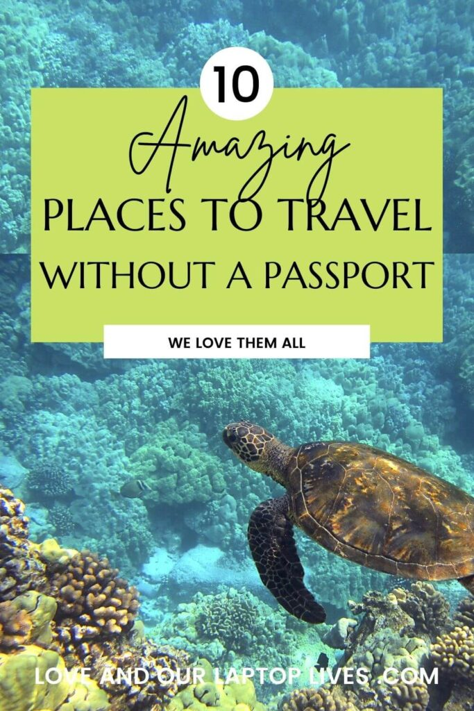 Amazing places to travel without a passport