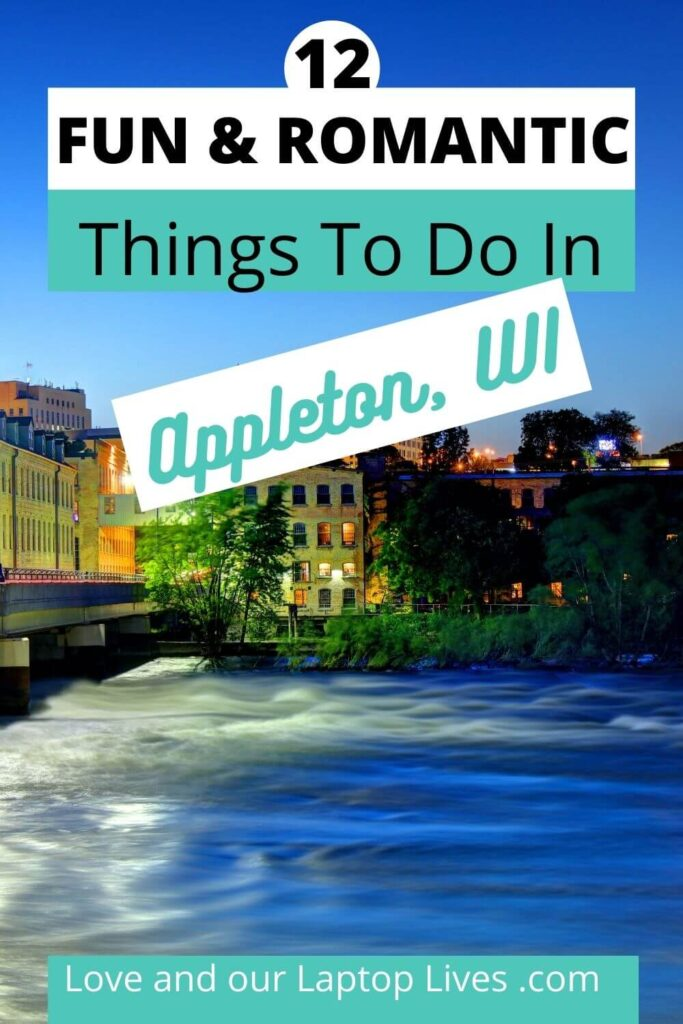 Fun and Romantic Things to do in Appleton WI